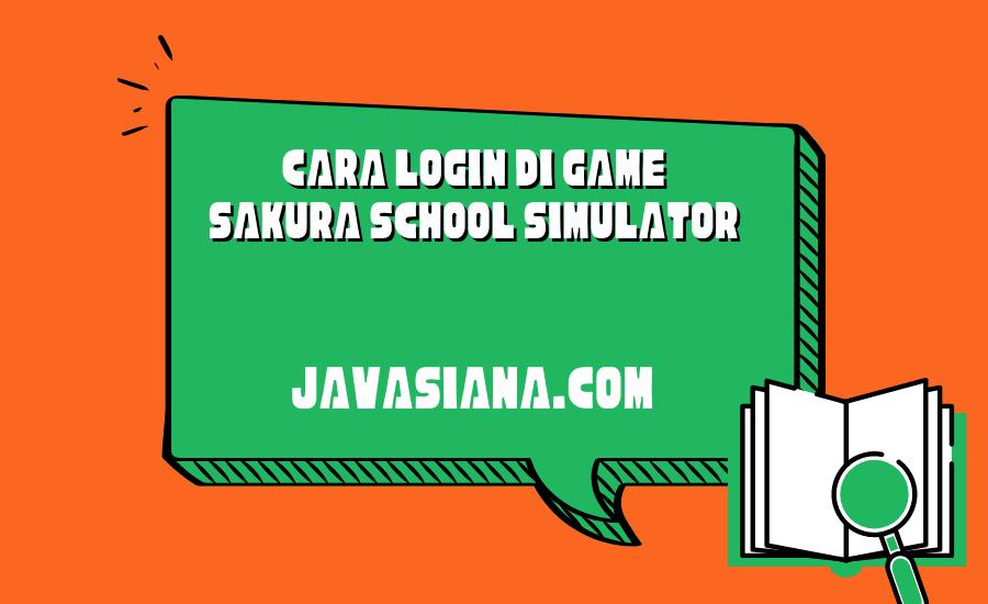 Cara Login di Game Sakura School Simulator