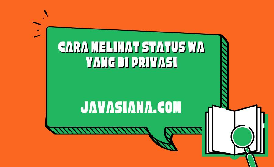 Cara Melihat Status WA Yang di Privasi