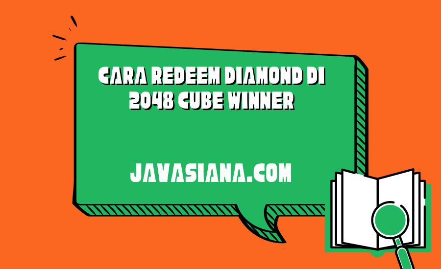 Cara Redeem Diamond di 2048 Cube Winner