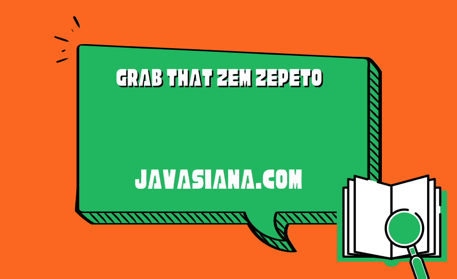 Grab That Zem Zepeto