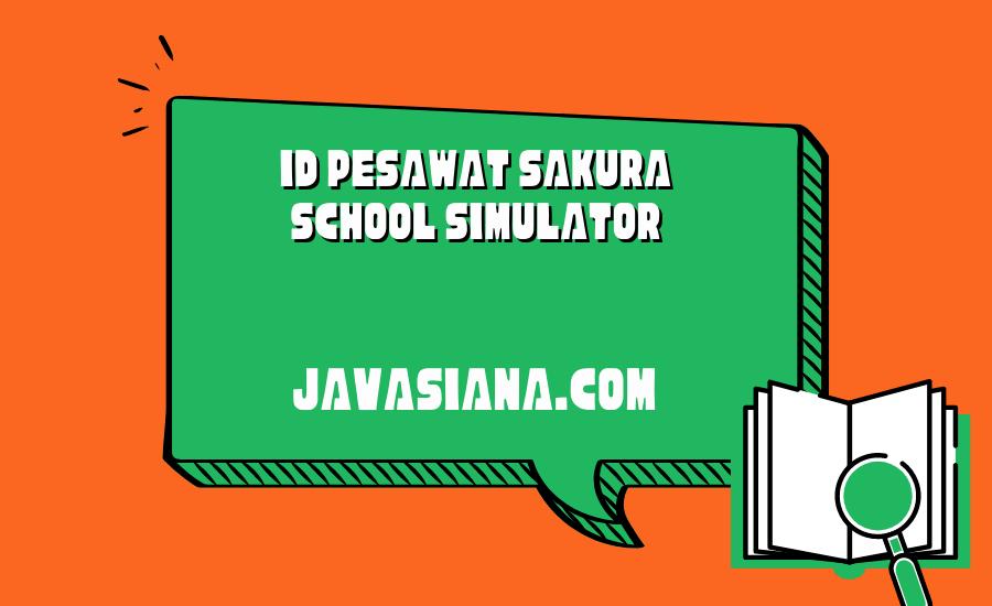 ID Sakura School Simulator Pesawat