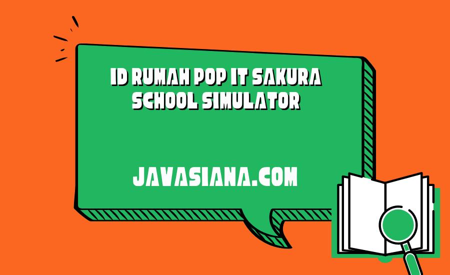 Id Rumah Pop It Sakura School Simulator