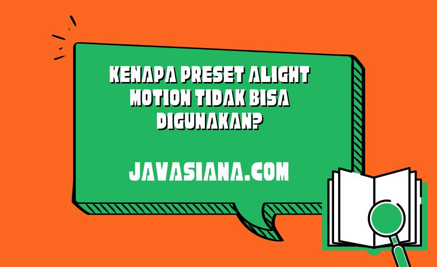 Kenapa Preset Alight Motion Tidak Bisa Digunakan