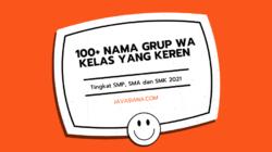 100+ Nama Grup WA Kelas Yang Keren Tingkat SMP, SMA dan SMK 2021
