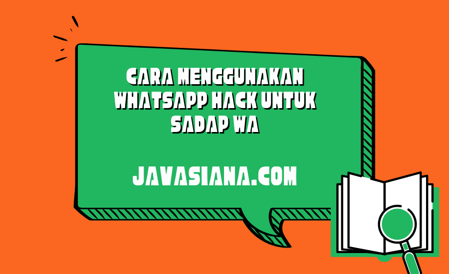 Cara Menggunakan Whatsapp Hack Untuk Sadap WA