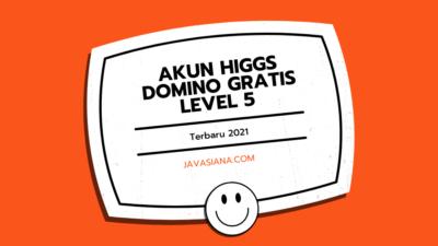 Akun Higgs Domino Gratis Level 5 Terbaru 2021
