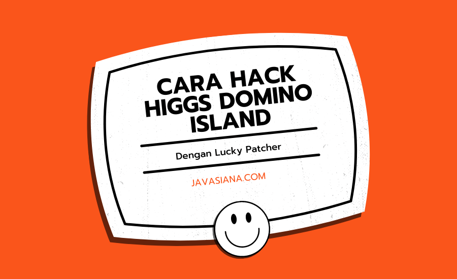 Cara Hack Higgs Domino Island dengan Lucky Patcher