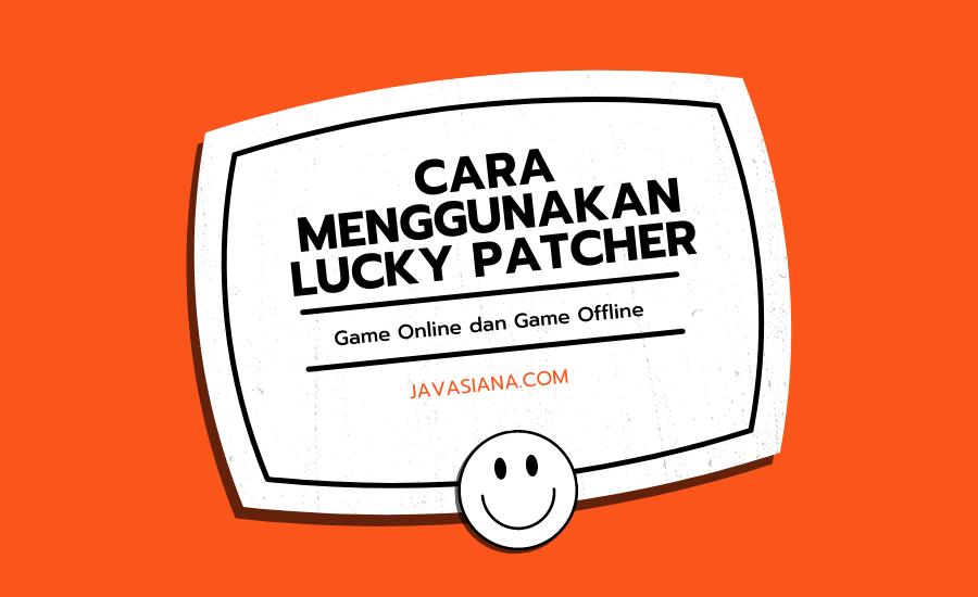 Cara Menggunakan Lucky Patcher