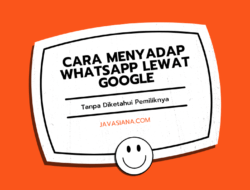 12 Cara Menyadap WhatsApp Lewat Google Tanpa Diketahui Pemiliknya