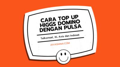 Cara Top Up Higgs Domino dengan Pulsa Telkomsel, XL Axis dan Indosat