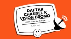 Daftar Channel K Vision Bromo C2000